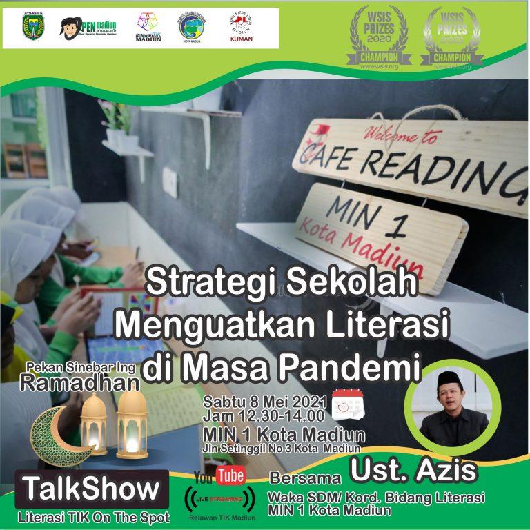 Talkshow Literasi TIK : Strategi Sekolah Menguatkan Literasi di Masa Pandemi Berbasis TIK